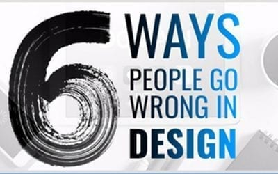 6 Ways People Go Wrong in Design